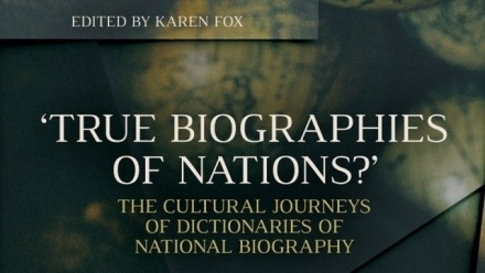 'True Biographies of Nations? The Cultural Journeys of Dictionaries of National Biography'