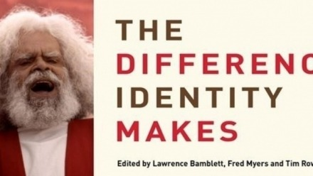 "Book Launch - ""The Difference Identity Makes"" edited by Lawrence Bamblett"