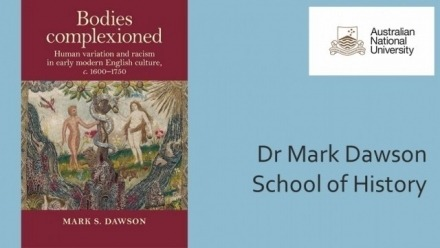 Mark Dawson releases new book: Bodies complexioned: Human variation and racism in early modern English culture, c. 1600-1750