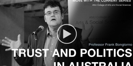 Professor Frank Bongiorno: Trust and Politics in Australia